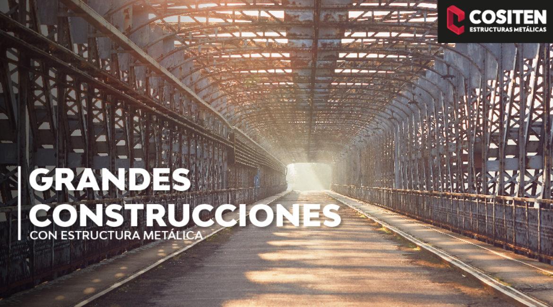 Grandes edificaciones de la historia con estructura metálica